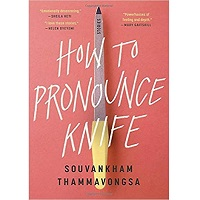 How to Pronounce Knife by Souvankham Thammavongsa