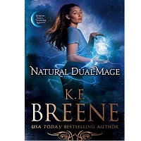 Natural Dual-Mage by K.F. Breene