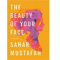 The Beauty of Your Face by Sahar Mustafah