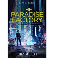 The Paradise Factory by Jim Keen