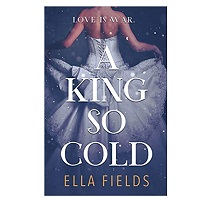A King So Cold by Ella Fields