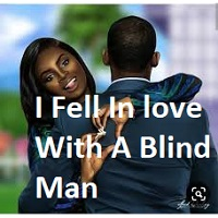 I Fell In love With A Blind Man