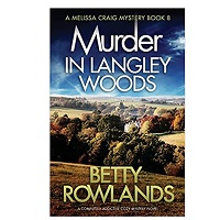Murder in Langley Wood by Betty Rowlands