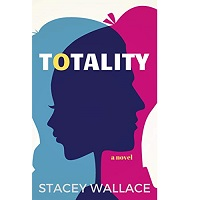 Totality by Stacey Wallace
