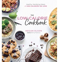 The Low-Calorie Cookbook by Megan Olson