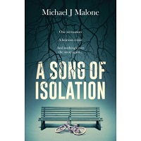 A Song of Isolation by Michael J. Malone