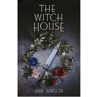 The Witch House by Ann Rawson