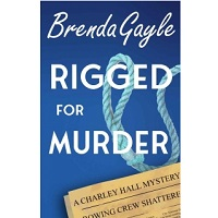 Rigged for Murder by Brenda Gayle