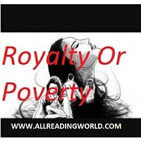 Royalty or Poverty