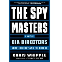 The Spymasters by Chris Whipple