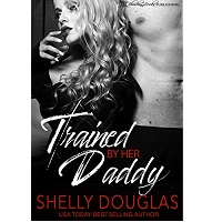 Trained By Her Daddy by Shelly Douglas