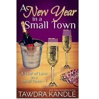 A New Year in a Small Town by Tawdra Kandle