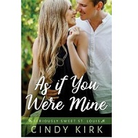 As If You Were Mine by Cindy Kirk
