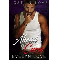 Lost in Love Ahead of the Curve by Evelyn Love