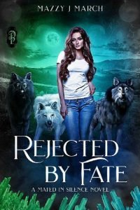 Rejected By Fate by Mazzy J. March