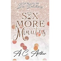 Six More Minutes by A.C. Arthur