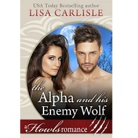The Alpha and His Enemy Wolf by Lisa Carlisle