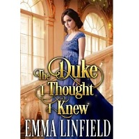 The Duke I Thought I Knew by Emma Linfield