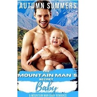 The Mountain Man's Secret Baby by Autumn Summers