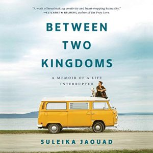 Between Two Kingdoms by Suleika Jaouad