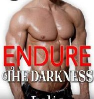 Endure the Darkness by Julia Bright