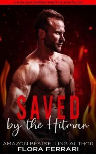 Saved By The Hitman by Flora Ferrari