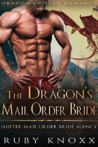 The Dragon's Mail Order Bride by Ruby Knoxx