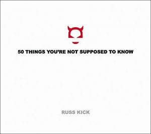 50 Things You're Not Supposed to Know by Russ Kick