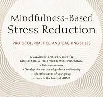 Mindfulness-Based Stress Reduction by Susan L. Woods, Patricia Rockman