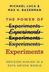 The Power of Experiments by Max H. Bazerman, Michael Luca