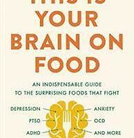This is Your Brain on Food by Uma Naidoo, MD