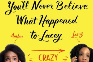 You'll Never Believe What Happened to Lacey by Amber Ruffin