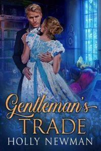 Gentleman's Trade by Holly Newman