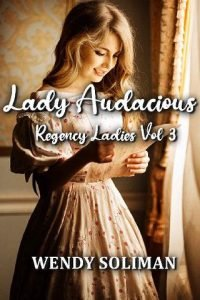 Lady Audacious by Wendy Soliman