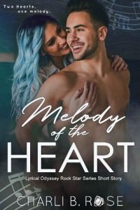 Melody of the Heart by Charli B. Rose