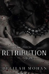 Retribution by Delilah Mohan