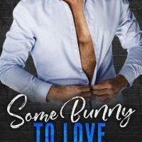 Some Bunny to Love by Allie Logan