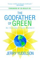 The Godfather of Green by Jerry Yudelson
