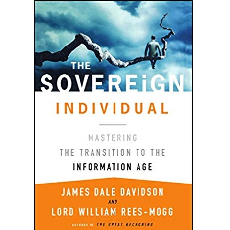 The Sovereign Individual by James Dale Davidson