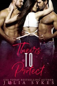 Theirs to Protect by Julia Sykes
