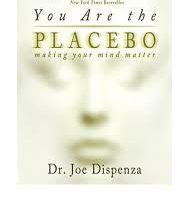 You Are the Placebo Making Your Mind Matter