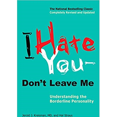 I Hate You–Don't Leave Me by Jerold J. Kreisman
