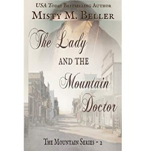 The Lady and the Mountain Doctor by Misty M. Beller