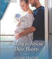 A Baby to Rescue Their Hearts by Louisa Heaton