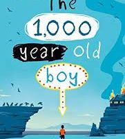 The 1,000 Year Old Boy by Ross Welford