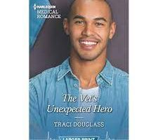 The Vet's Unexpected Hero by Traci Douglass