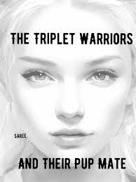 The Triplet Warriors and Their Pup Mate By Saree