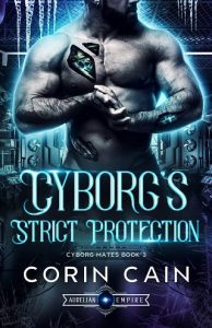 Cyborg's Strict Protection by Corin Cain