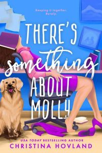 There's Something About Molly by Christina Hovland