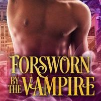 Forsworn By The Vampire by L.E. Wilson